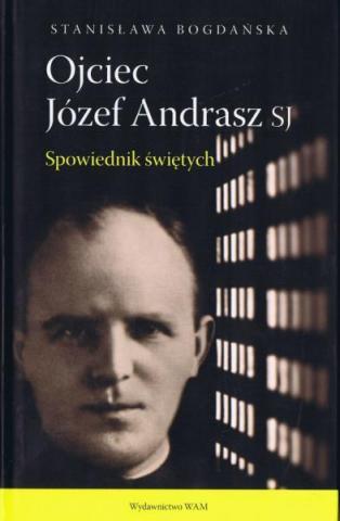 Ojciec Józef Andrasz Sj, spowiednik świętych