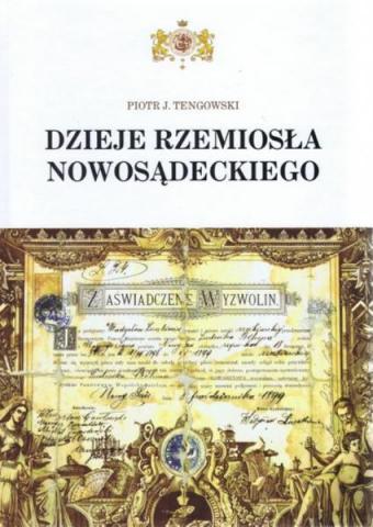 Dzieje rzemiosła nowosądeckiego Piotr Tengowski