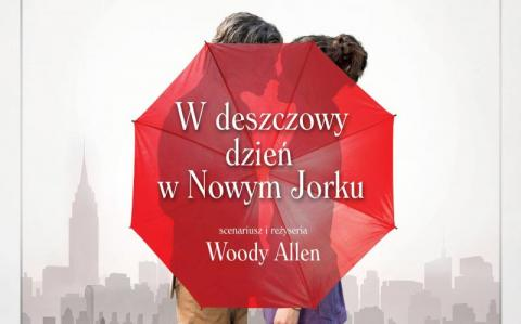 """Konkurs: wygraj bilety do kina Sokół na film """"W deszczowy dzień w Nowym Jorku"""""""