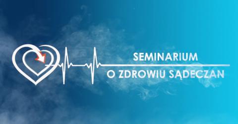 """Zapraszamy do uczestnictwa w Seminarium """"O zdrowiu Sądeczan"""". Już jutro!"""