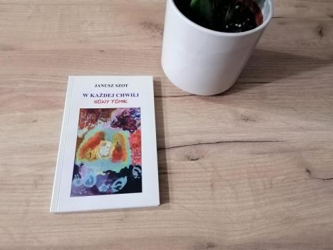 """""""W każdej chwili. Nowy tomik"""", czyli nieznane dotąd przemyślenia Janusza Szota"""