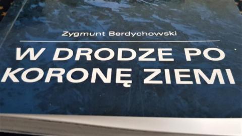Zygmunt Berdychowski: W drodze po Koronę Ziemi